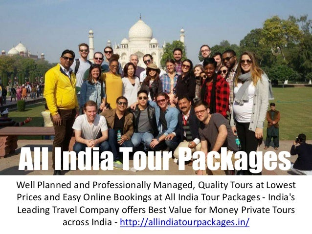 Well Planned and Professionally Managed, Quality Tours at Lowest Prices and Easy Online Bookings at All India Tour Package...