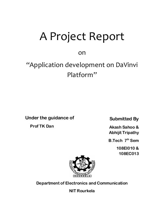 """A Project Report on """"Application development on DaVinvi Platform"""" Under the guidance of Prof TK Dan Department of Electron..."""