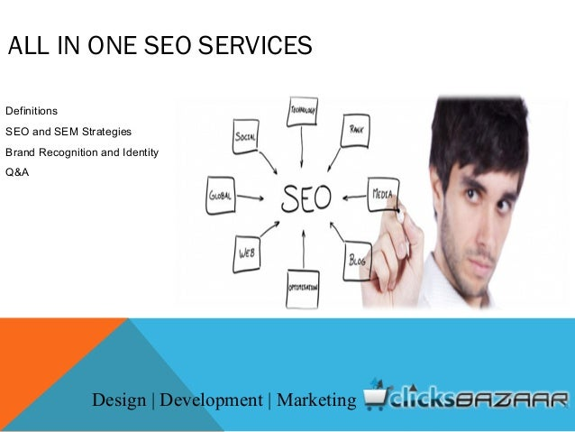 ALL IN ONE SEO SERVICES Definitions SEO and SEM Strategies Brand Recognition and Identity Q&A Design | Development | Marke...