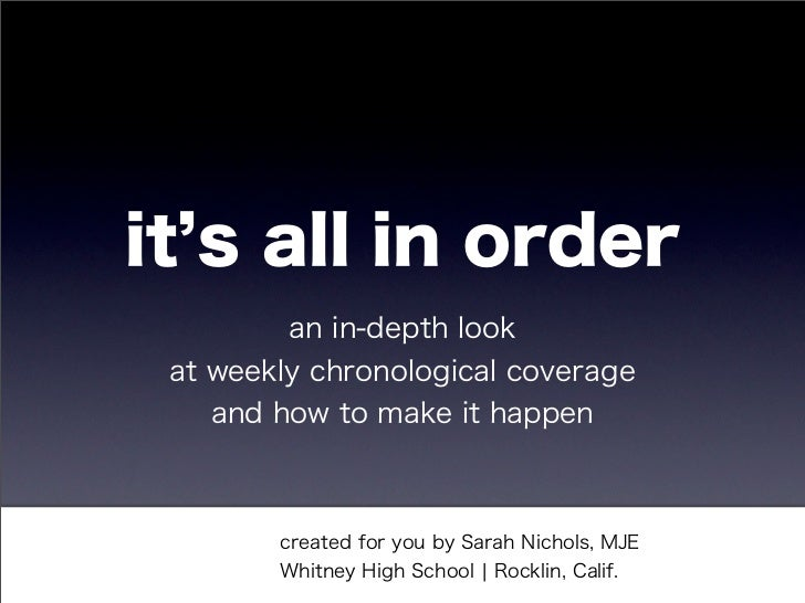 it s all in order         an in-depth look at weekly chronological coverage    and how to make it happen        created fo...