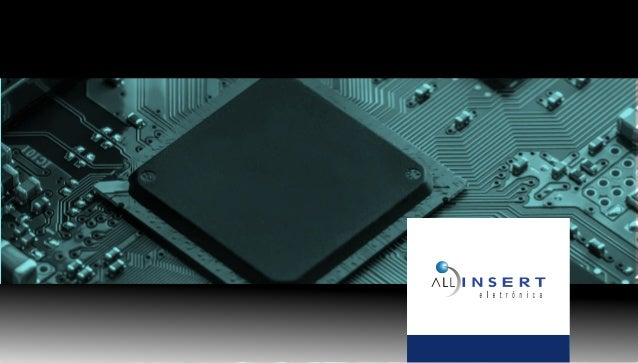 Somos a ALLINSERT. Uma empresa nacional que atua na montagem de placas e produtos eletrônicos desde 2005