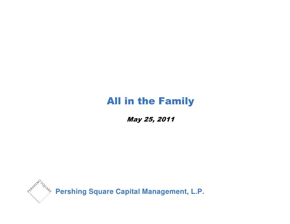 All in the Family                   May 25, 2011Pershing Square Capital Management, L.P.