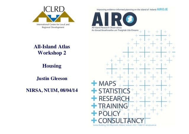 All-Island Atlas W k h 2Workshop 2 HousingHousing Justin Gleeson NIRSA, NUIM, 08/04/14
