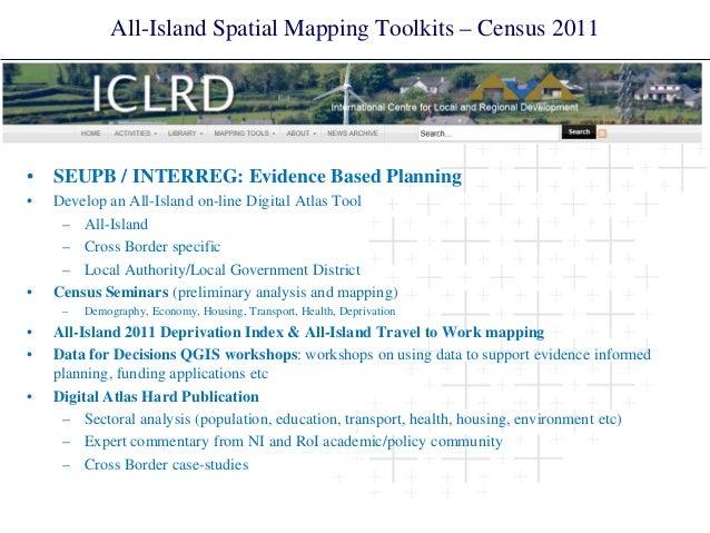•  SEUPB / INTERREG: Evidence Based Planning  •  Develop an All-Island on-line Digital Atlas Tool  –  All-Island  –  Cross...