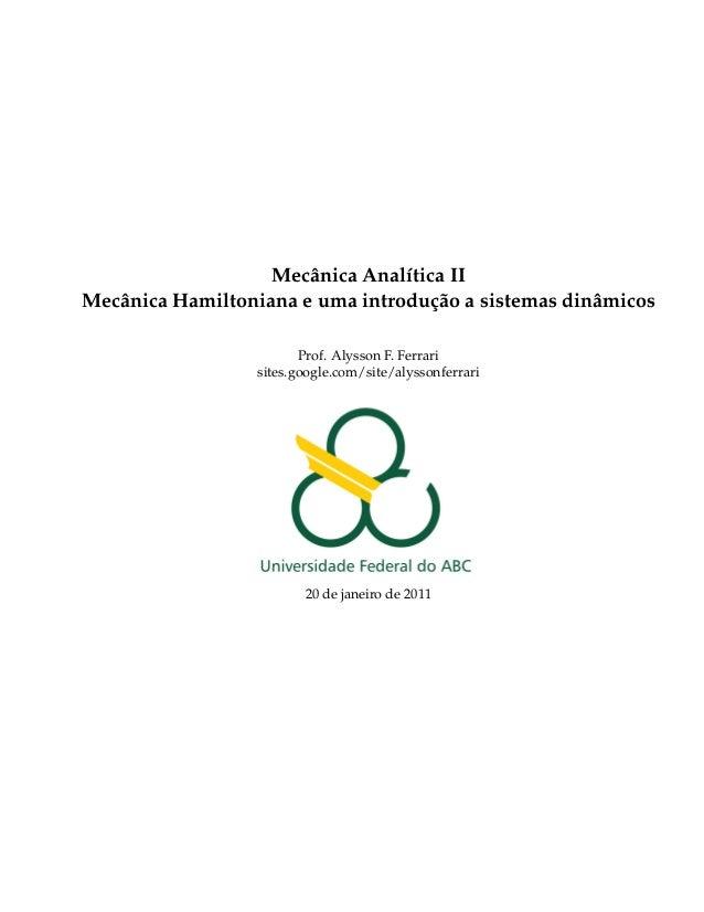 Mecânica Analítica IIMecânica Hamiltoniana e uma introdução a sistemas dinâmicos                         Prof. Alysson F. ...