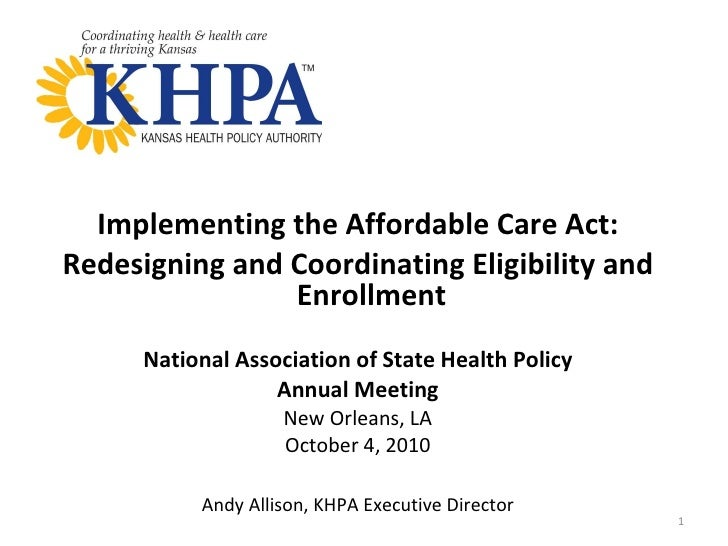<ul><li>Implementing the Affordable Care Act: </li></ul><ul><li>Redesigning and Coordinating Eligibility and Enrollment </...