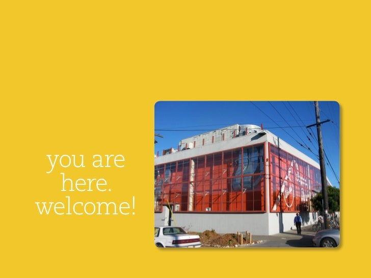 you are  here.welcome!