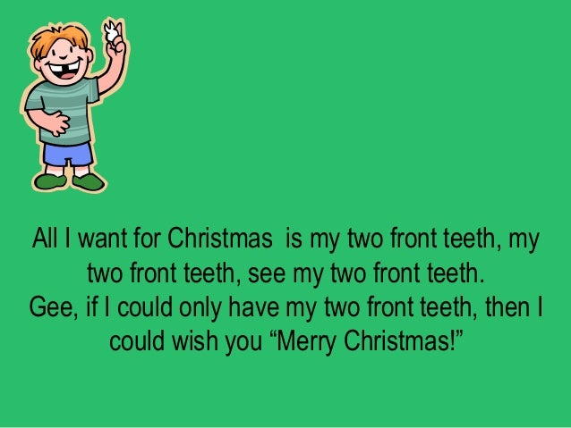 All i want for christmas is my two front teeth