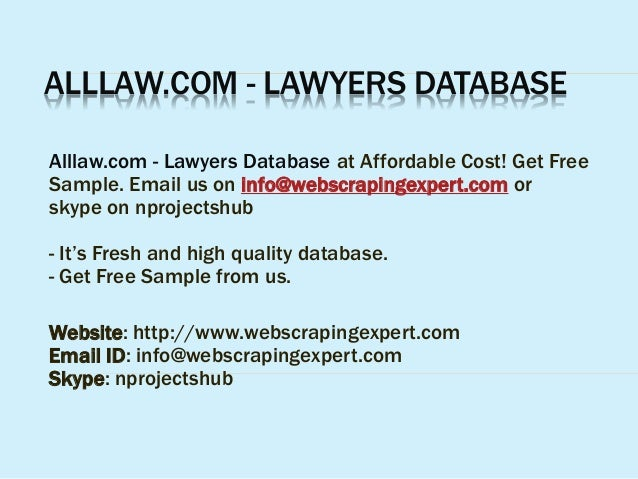 ALLLAW.COM - LAWYERS DATABASE Alllaw.com - Lawyers Database at Affordable Cost! Get Free Sample. Email us on info@webscrap...