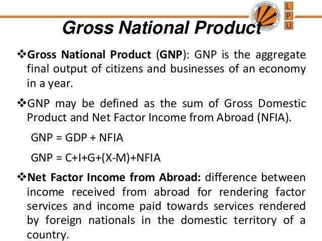 net national product Net national income (nni) is defined as gross domestic product plus net receipts of wages, salaries and property income from abroad, minus the depreciation of fixed capital assets (dwellings, buildings, machinery, transport equipment and physical infrastructure) through wear and tear and obsolescence.