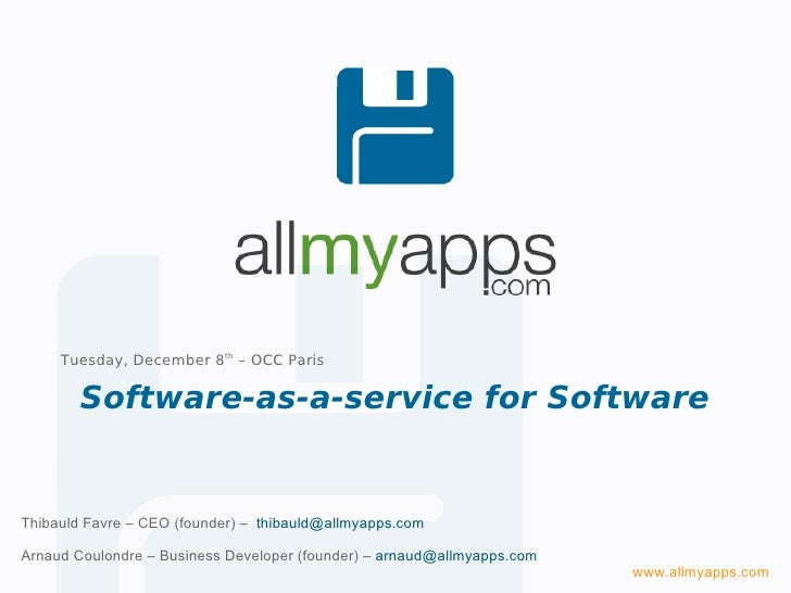 Tuesday, December 8th – OCC Paris          Software-as-a-service for Software   Thibauld Favre – CEO (founder) – thibauld@...