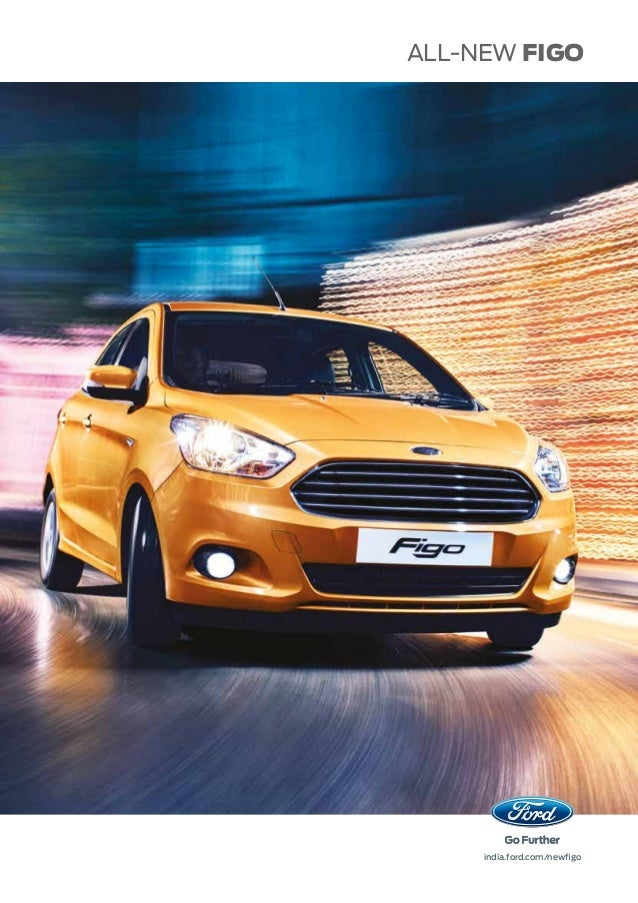ALL-NEW FIGO india.ford.com/newfigo
