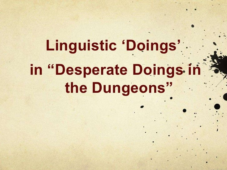 """Linguistic """"Doings""""in """"Desperate Doings in     the Dungeons"""""""