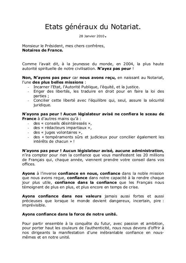 Etats généraux du Notariat.  28 Janvier 2010.  Monsieur le Président, mes chers confrères,  Notaires de France.  Comme l'a...