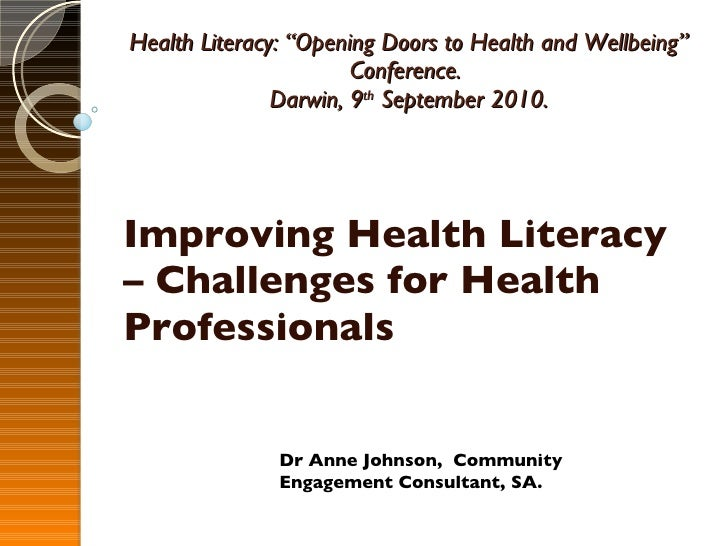 "Health Literacy: ""Opening Doors to Health and Wellbeing"" Conference.  Darwin, 9 th  September 2010. Improving Health Liter..."