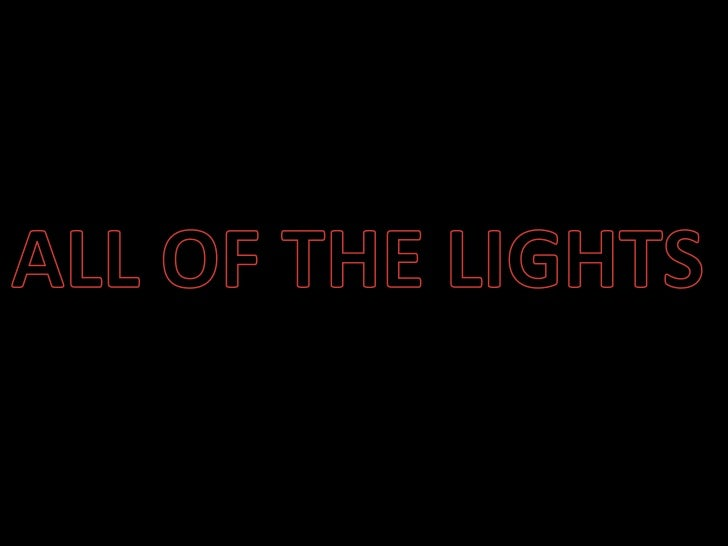 ALL OF THE LIGHTS <br />