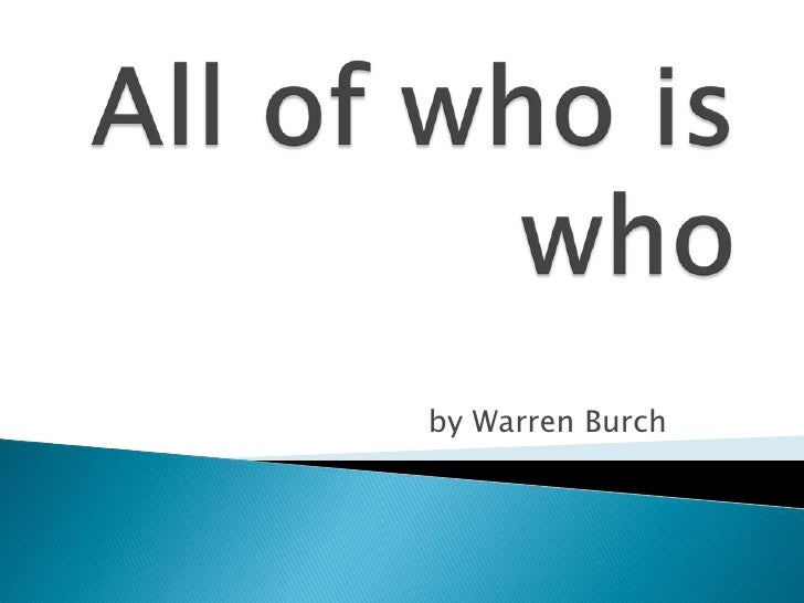 All of who is who<br />by Warren Burch<br />