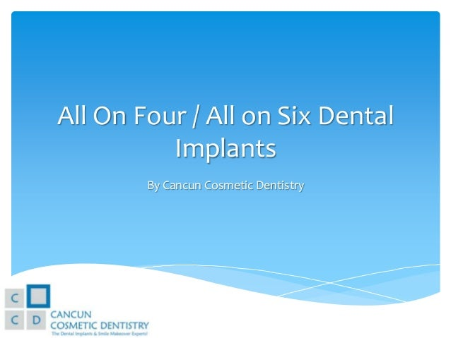 All On Four / All on Six Dental Implants By Cancun Cosmetic Dentistry