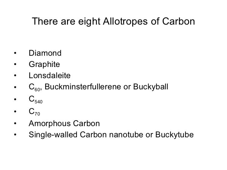allotropes of carbon essay Linear sp carbon allotropes essay by calwriter linear sp carbon allotropes this paper discusses that, while modern day discoveries of new carbon allotropes are reported, the characterization of allotropy remains ambiguous as the definition of what constitutes an allotrope is under debate.
