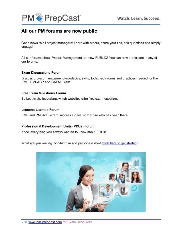 Visit www.pm-prepcast.com for Exam Resources All our PM forums are now public Good news to all project managers! Learn wit...