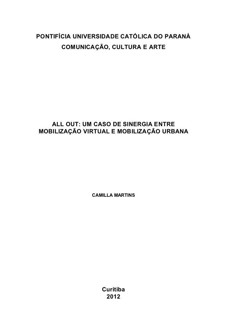 PONTIFÍCIA UNIVERSIDADE CATÓLICA DO PARANÁ      COMUNICAÇÃO, CULTURA E ARTE   ALL OUT: UM CASO DE SINERGIA ENTREMOBILIZAÇÃ...