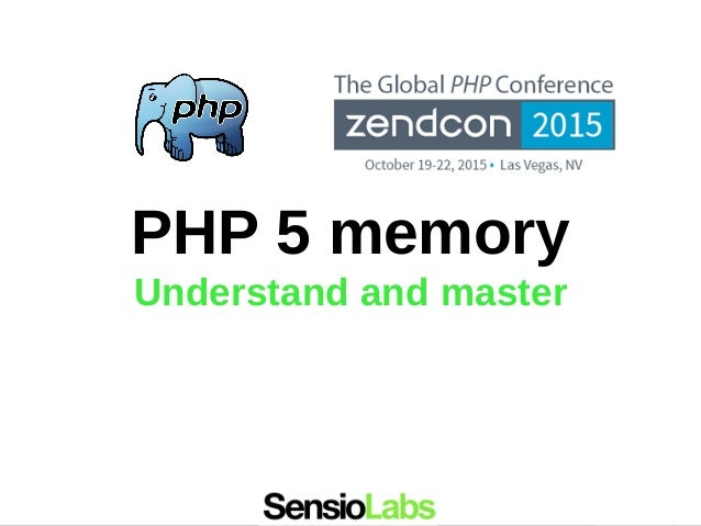 PHP 5 memory Understand and master
