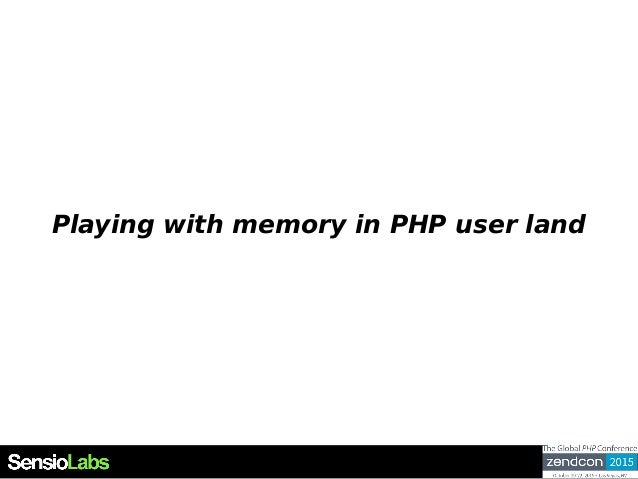 Playing with memory in PHP user land
