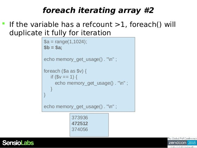 foreach iterating array #2  If the variable has a refcount >1, foreach() will duplicate it fully for iteration $a = range...