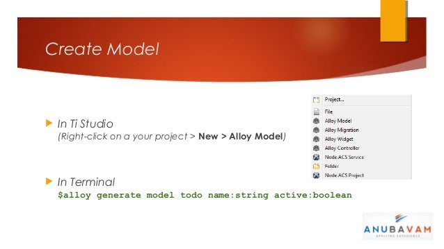 Create Model   In Ti Studio    (Right-click on a your project > New > Alloy Model)   In Terminal    $alloy generate mode...