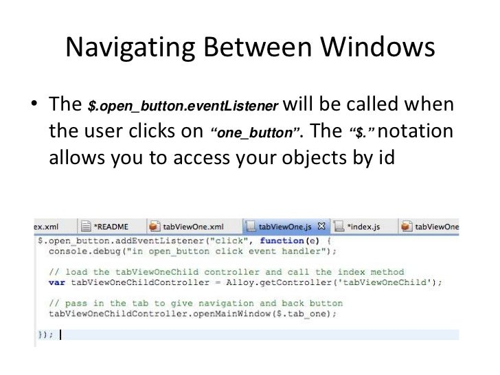 """Navigating Between Windows• The $.open_button.eventListener will be called when  the user clicks on """"one_button"""". The """"$.""""..."""