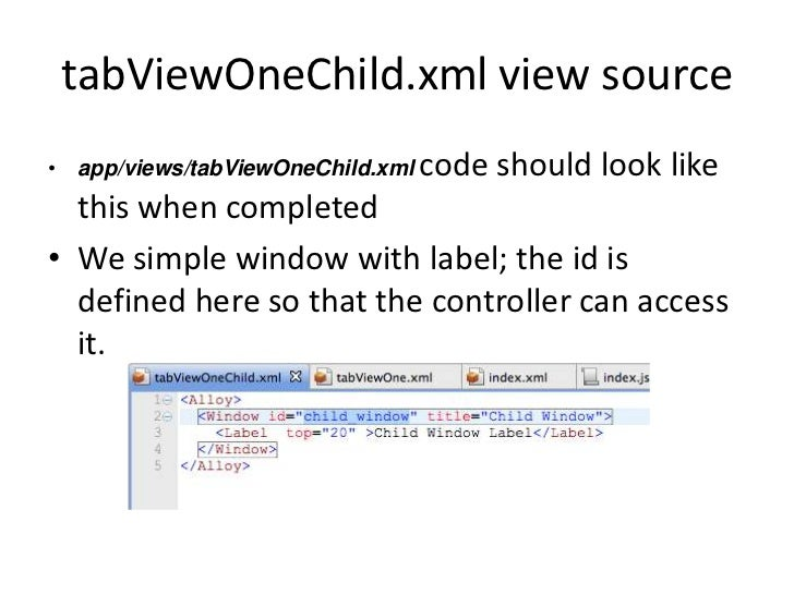 tabViewOneChild.xml view source• app/views/tabViewOneChild.xml code   should look like  this when completed• We simple win...