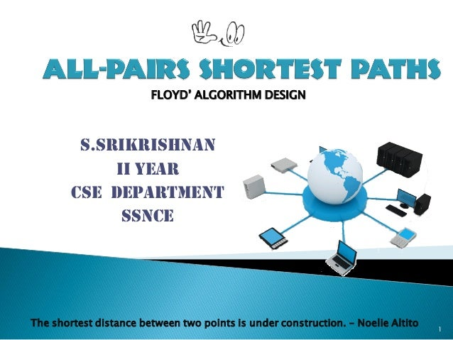 S.SRIKRISHNANII yearCSE DepartmentSSNCE1The shortest distance between two points is under construction. – Noelie AltitoFLO...