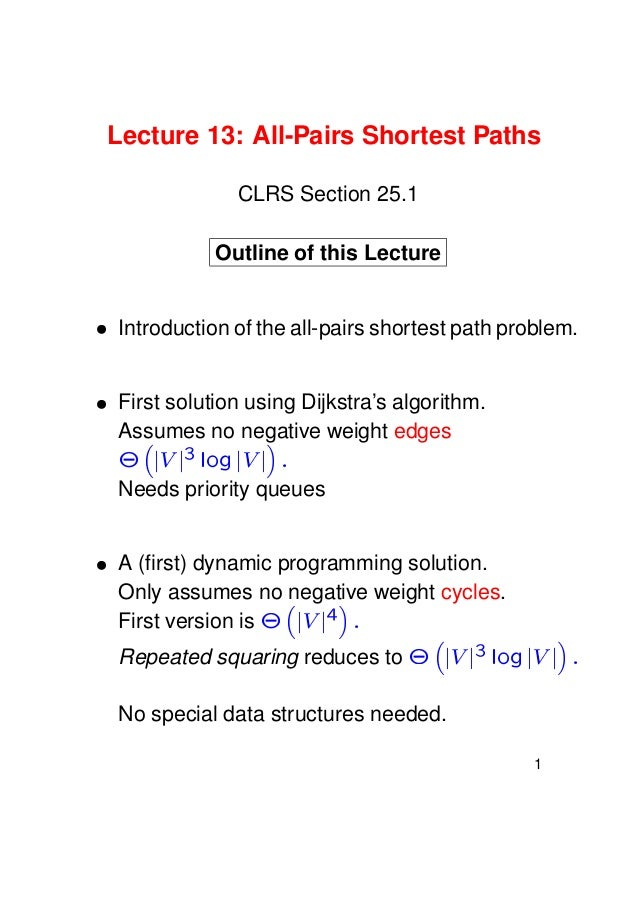Lecture 13: All-Pairs Shortest Paths CLRS Section 25.1 Outline of this Lecture    Introduction of the all-pairs shortest ...
