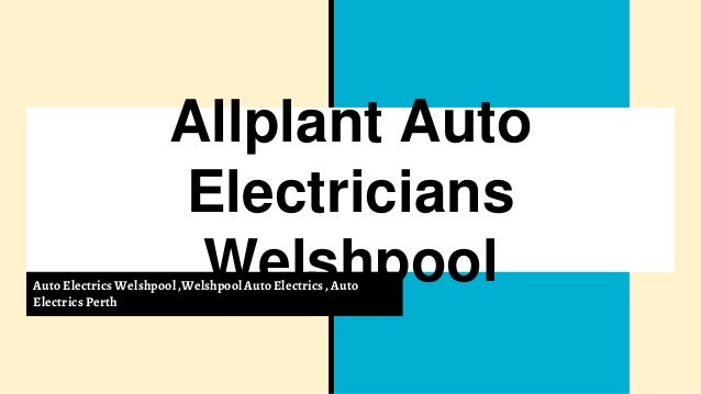 Allplant Auto Electricians WelshpoolAuto Electrics Welshpool,Welshpool Auto Electrics , Auto Electrics Perth