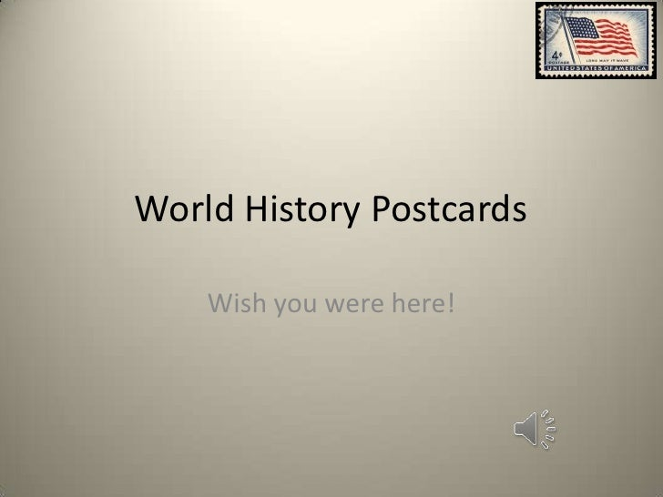 World History Postcards    Wish you were here!