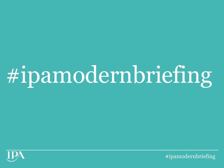 #ipamodernbriefing             #ipamodernbriefing