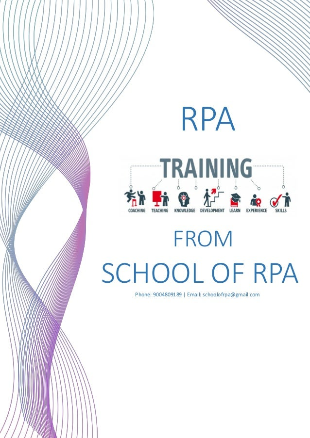 RPA FROM SCHOOL OF RPAPhone: 9004809189 | Email: schoolofrpa@gmail.com