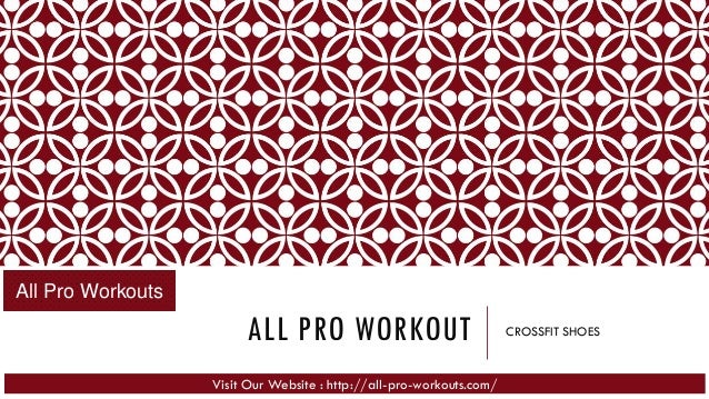 ALL PRO WORKOUT CROSSFIT SHOES Visit Our Website : http://all-pro-workouts.com/ All Pro Workouts
