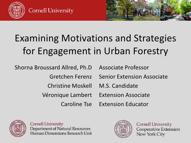 Examining Motivations and Strategies for Engagement in Urban Forestry<br />Shorna Broussard Allred, Ph.D<br />Gretchen Fer...