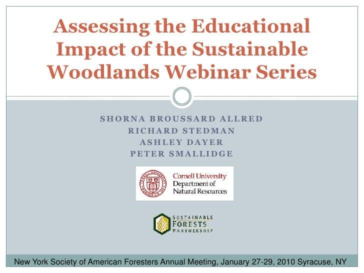 Shorna Broussard Allred<br />Richard Stedman<br />Ashley Dayer<br />Peter Smallidge<br />Assessing the Educational Impact ...