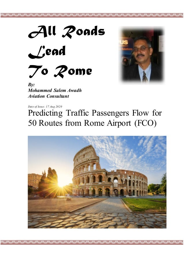 All Roads Lead To Rome By: Mohammed Salem Awadh Aviation Consultant Date of Issue: 17 Aug 2020 Predicting Traffic Passenge...