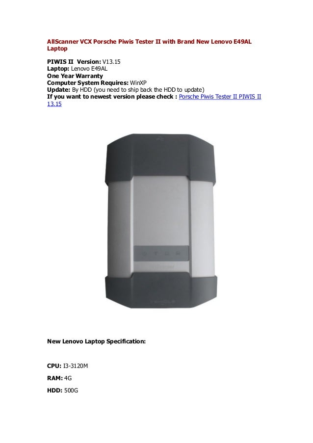 AllScanner VCX Porsche Piwis Tester II with Brand New Lenovo E49AL Laptop PIWIS II Version: V13.15 Laptop: Lenovo E49AL On...