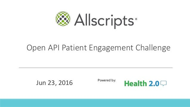 Open API Patient Engagement Challenge Jun 23, 2016 Powered by: