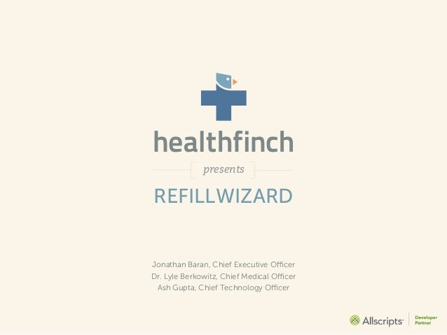 presentsREFILLWIZARDJonathan Baran, Chief Executive OfficerDr. Lyle Berkowitz, Chief Medical Officer Ash Gupta, Chief Technolo...