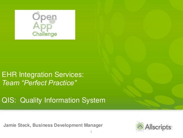 """EHR Integration Services:Team """"Perfect Practice""""QIS: Quality Information SystemJamie Steck, Business Development Manager  ..."""