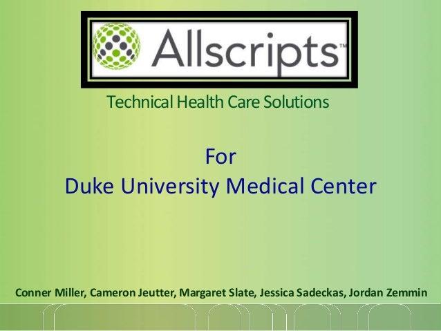 TechnicalHealthCareSolutions Conner Miller, Cameron Jeutter, Margaret Slate, Jessica Sadeckas, Jordan Zemmin For Duke Univ...