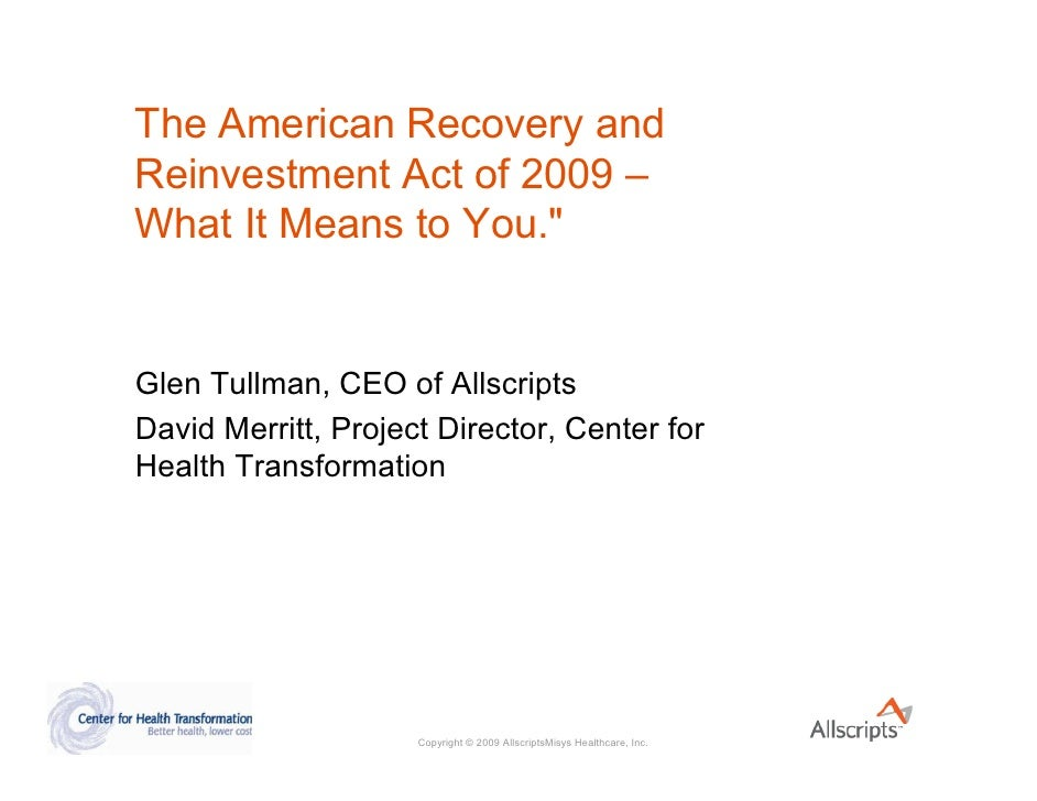 The American Recovery and Reinvestment Act of 2009 – What It Means to You.quot;   Glen Tullman, CEO of Allscripts David Me...