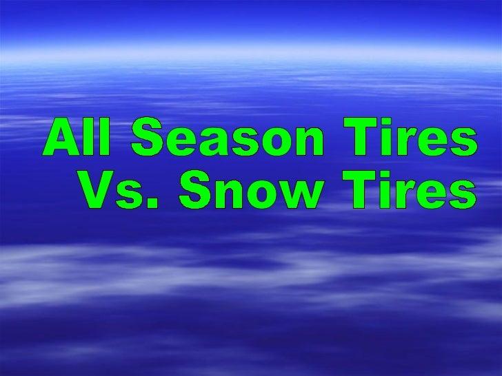 All Season Tires Vs. Snow Tires