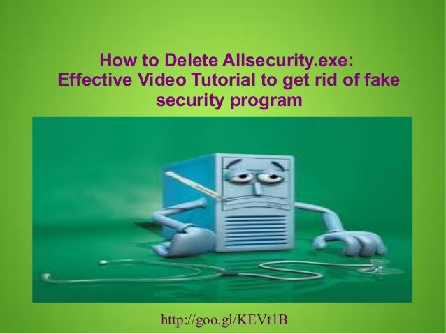 How to Delete Allsecurity.exe: Effective Video Tutorial to get rid of fake security program  http://goo.gl/KEVt1B
