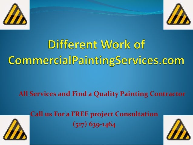 All Services and Find a Quality Painting Contractor Call us For a FREE project Consultation (517) 639-1464